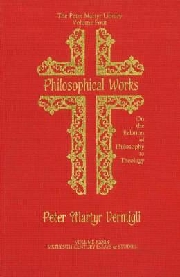 Philosophical Works: On the Relation of Philosophy to Theology