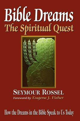 Bible Dreams: The Spiritual Quest: How the Dreams in the Bible Speak to Us Today (Revised 2nd Edition)