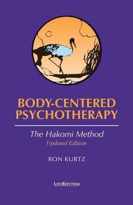 Body-centered Psychotherapy: The Hakomi Method