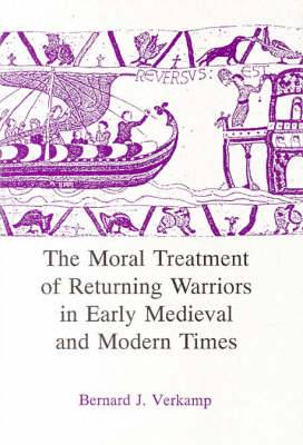 The Moral Treatment of Returning Warriors in Early Medieval and Modern Times