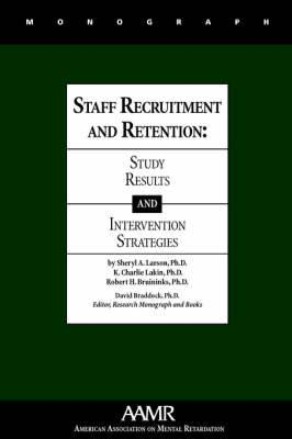 Staff Recruitment and Retention: Study Results and Intervention Strategies