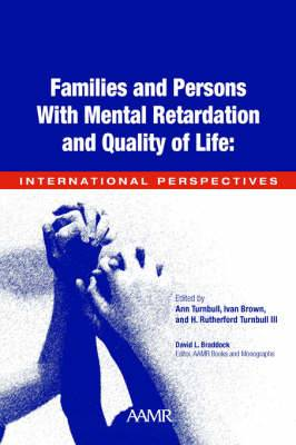 Families and People with Mental Retardation and Quality of Life: International Perspectives