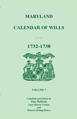 Maryland Calendar of Wills, Volume 7: 1732-1738