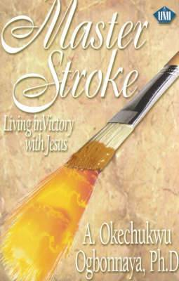 Master Stroke: Living in Victory with Jesus