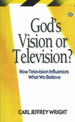 God's Vision or Television: How Television Influences What We Believe