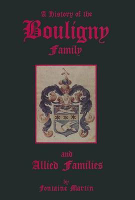 A History of the Bouligny Family and Allied Families