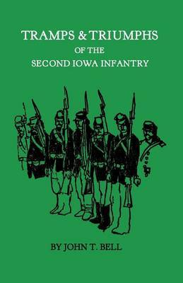 Tramps & Triumphs of the Second Iowa Infantry