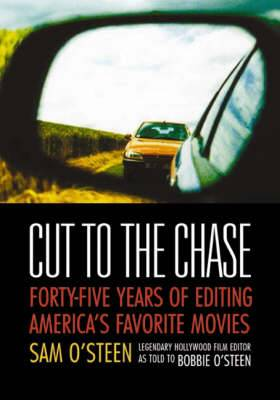 Cut to the Chase: Forty-five Years of Editing America's Favourite Movies