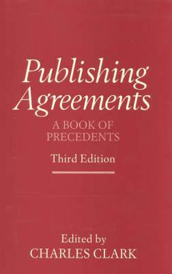 Publishing Agreements: A Book of Precedents