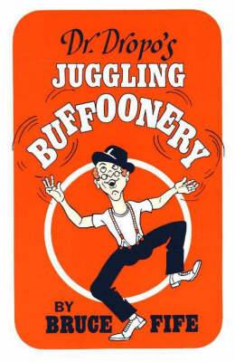 Dr Dropo's Juggling Buffoonery