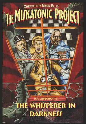 The Miskatonic Project: H.P. Lovecraft's the Whisperer in the Darkness