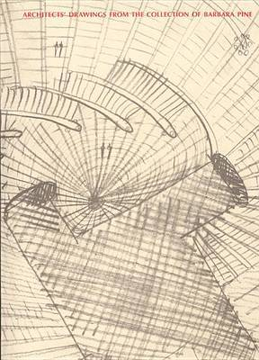 Architects' Drawings from the Collection of Barbara Pine
