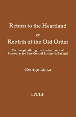 Return to the Heartland and Rebirth of the Old Order: Reconceptualizing the Environment of Strategies