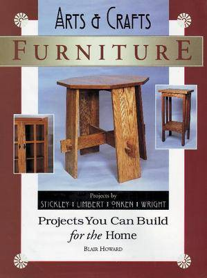 Arts and Crafts Furniture: Projects You Can Build for the Home