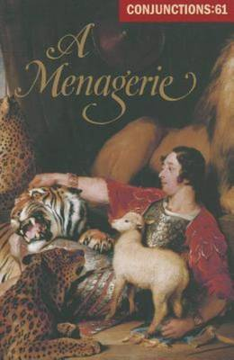 Conjunctions 61 - a Menagerie