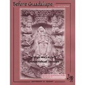 Before Guadalupe: The Virgin Mary in Early Colonial Nahuatl Literature