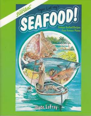 Seafood!: Famous Seafood Recipes from Famous Places