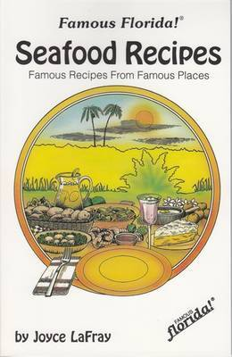 Seafood Recipes: Famous Recipes from Famous Places