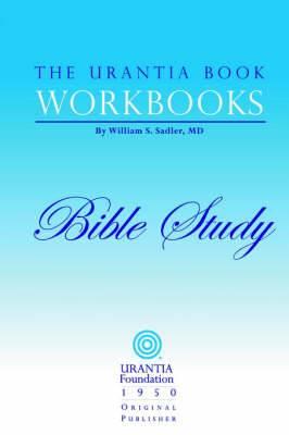 The Urantia Book Workbooks: Volume 6 - Bible Study
