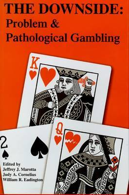 The Downside: Problem and Pathological Gambling