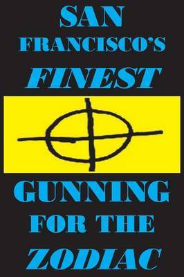 San Francisco's Finest: Gunning for the Zodiac