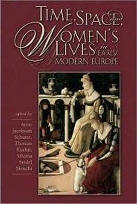 Time, Space, and Women's Lives in Early Modern Europe