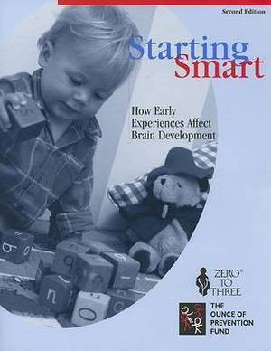 Starting Smart: How Early Experiences Affect Brain Development