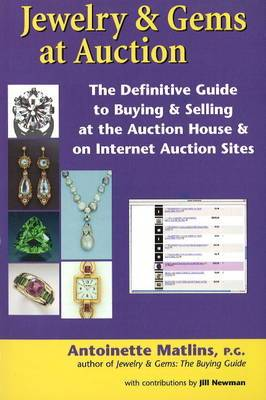 Jewelry and Gems at Auction: The Definitive Guide to Buying and Selling at the Auction House and on Internet Auction Sites