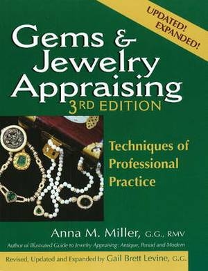 Gems and Jewelry Appraising: Techniques of Professional Practice