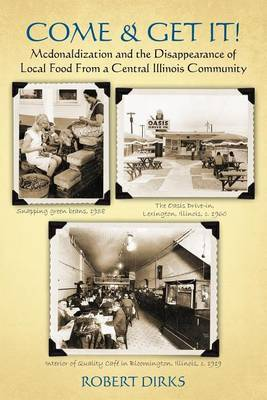 Come & Get It!  : McDonaldlization and Disappearance of Local Food from a Central Illinois Community