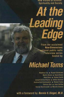 At the Leading Edge: New Visions of Science, Spirituality and Society