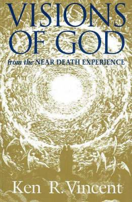 Visions of God: From the Near Death Experience