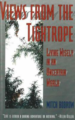 Views from the Tightrope: Living Wisely in an Uncertain World