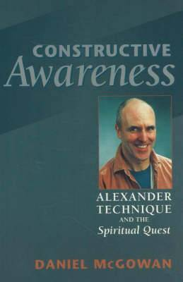 Constructive Awareness: Alexander Technique and the Spiritual Quest