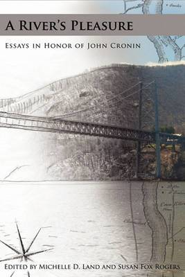 A River's Pleasure Essays in Honor of John Cronin