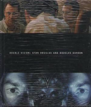 Stan Douglas and Gordon Douglas: Double Vision