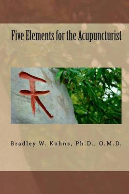 Five Elements for the Acupuncturist