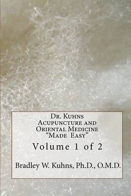 Dr. Kuhns Acupuncture and Oriental Medicine  Made Easy