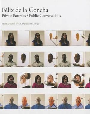 Felix de la Concha: Private Portraits/Public Conversations