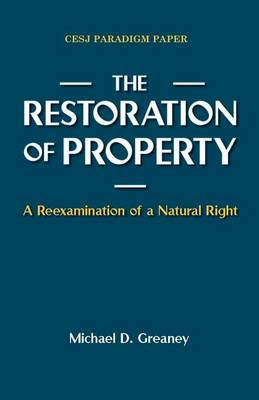 The Restoration of Property: A Reexamination of a Natural Right