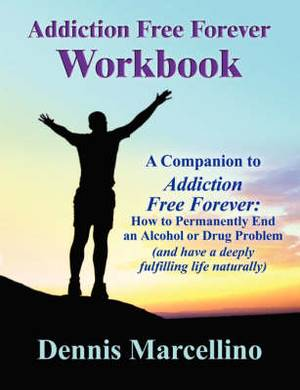 Addiction Free Forever Workbook
