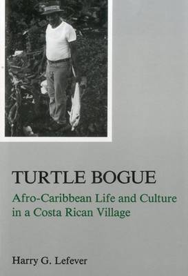 Turtle Bogue: Afro-Caribbean Life and Culture in a Costa Rican Village