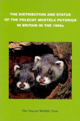The Distribution and Status of the Polecat (mustela Putorius) in Britain in the 1990s