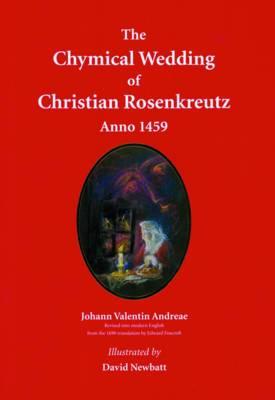 The Chymical Wedding of Christian Rosenkreutz Anno 1459