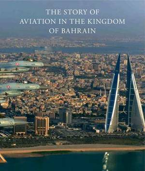 The Story of Aviation in the Kingdom of Bahrain