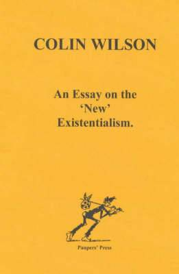 An Essay on the 'New' Existentialism
