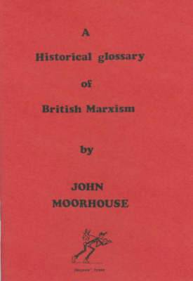 A Historical Glossary of British Marxism