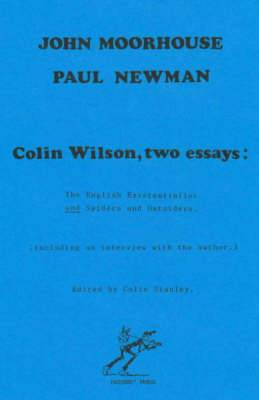 Colin Wilson, Two Essays: The English Existentialist AND Spiders and Outsiders