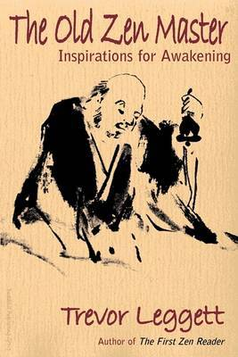 The Old Zen Master: Inspirations for Awakening
