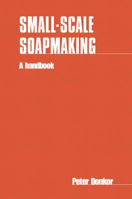 Small-scale Soapmaking: A handbook